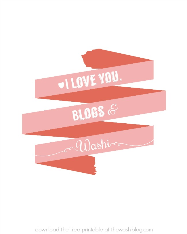 I Love You, Blogs & Washi Free Printable at thewashiblog.com | #washi #washitape #printables